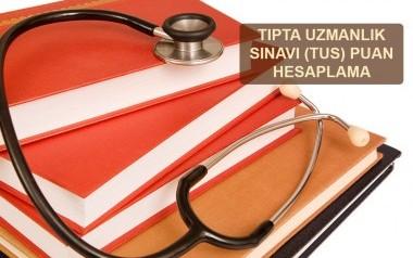 Tıpta Uzmanlık Sınavı(TUS) Puan Hesaplama